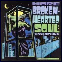 More Broken Hearted Soul Essentials